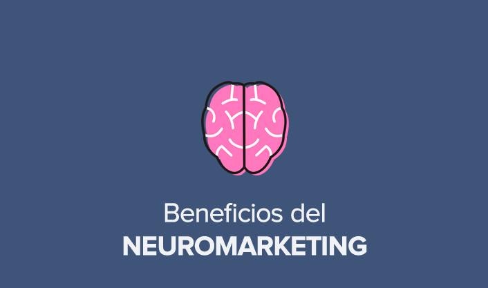 Los beneficios del Neuromarketing para tu empresa